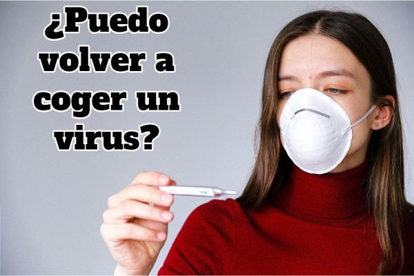 ¿Puedo volver a coger un virus?