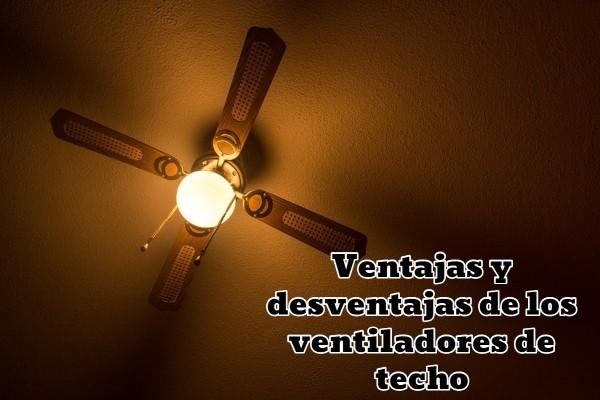 Ventajas y desventajas de los ventiladores de techo